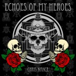 Echoes of My Heroes - Chris Nance